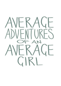 Average Adventures of an Average Girl